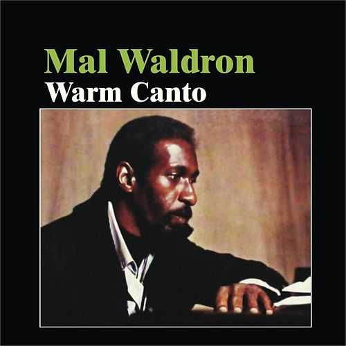Warm Canto by Mal Waldron