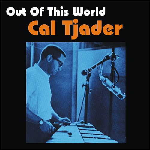 Play & Download Out of This World by Cal Tjader | Napster