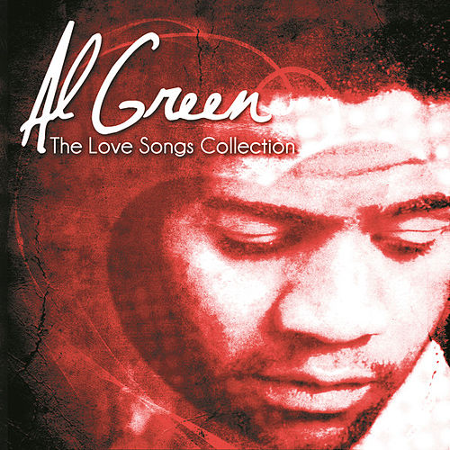 Play & Download The Love Songs Collection by Al Green | Napster