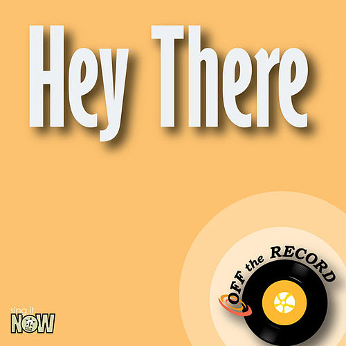 Play & Download Hey There - Single by Off the Record | Napster