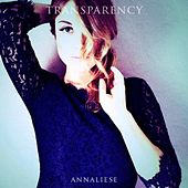 Transparency by Annaliese