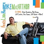 Play & Download Feels Like Home by Mike MacArthur | Napster
