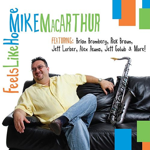 Feels Like Home by Mike MacArthur