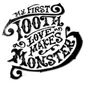 Love Makes Monsters by My First Tooth