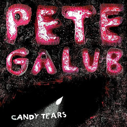 Play & Download Candy Tears by Pete Galub | Napster