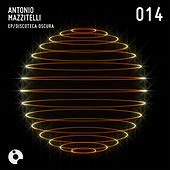 Play & Download Discoteca Oscura - Single by Antonio Mazzitelli | Napster