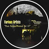 Pure Techno / Minimal Vol 13 - EP by Various Artists