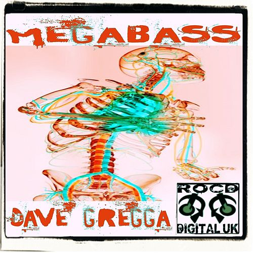 Play & Download Megabass by Dave Gregga | Napster