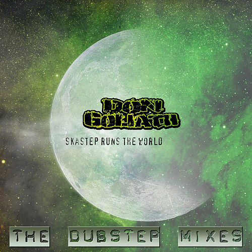 Skastep Runs the World - The Dubstep Mixes by Don Goliath