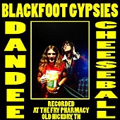 Dandee Cheeseball by Blackfoot Gypsies