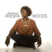 Play & Download Introducing Ayiesha Woods by Ayiesha Woods | Napster