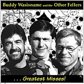 Greatest Misses! by Buddy Wasisname