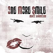 Play & Download One More Smile by Matt Valentine | Napster