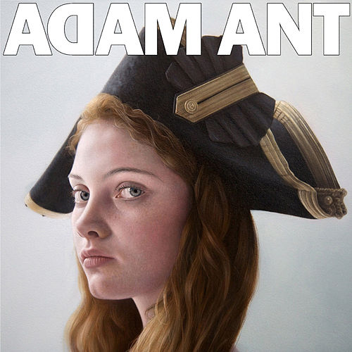 Play & Download Adam Ant is The BlueBlack Hussar Marrying The Gunner's Daughter by Adam Ant | Napster