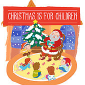 Play & Download Christmas Is For Children by Various Artists | Napster