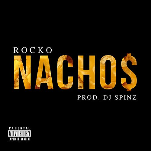 Play & Download Nachos by Rocko | Napster
