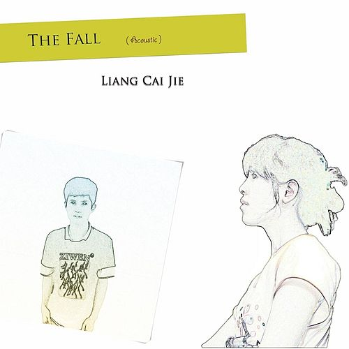 Play & Download The Fall (Acoustic) by Liang Cai Jie | Napster
