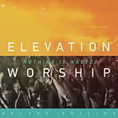 Play & Download Nothing Is Wasted by Elevation Worship | Napster