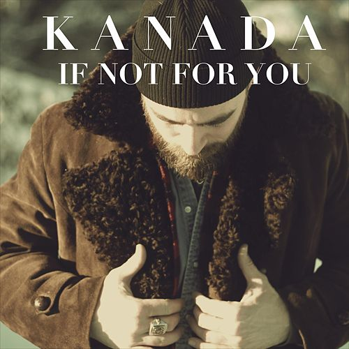 Play & Download If Not for You (EP) by Kanada | Napster