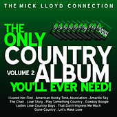 Play & Download The Only Country Album You'll Ever Need! Volume 2 by The Mick Lloyd Connection | Napster
