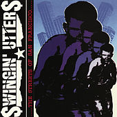 Play & Download The Streets Of San Francisco by Swingin' Utters | Napster