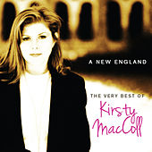 Play & Download The Very Best Of Kirsty MacColl - A New England by Kirsty MacColl | Napster