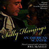Play & Download Sally Hemings: An American Scandal - Original Soundtrack from the Television Miniseries by Joel McNeely | Napster