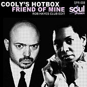 Play & Download Friend of Mine (Rob Hayes Club Edit) by Cooly's Hot-Box | Napster