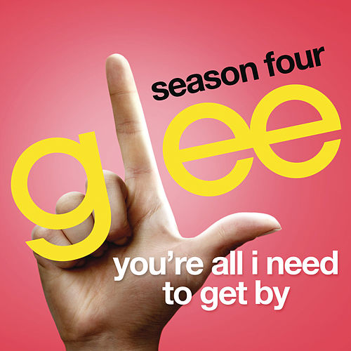 You're All I Need To Get By (Glee Cast Version) by Glee Cast
