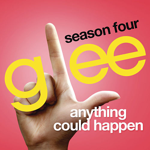 Anything Could Happen (Glee Cast Version) by Glee Cast