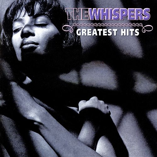 Play & Download The Whispers: Greatest Hits by The Whispers | Napster