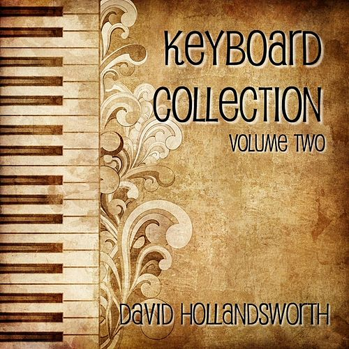Play & Download Keyboard Collection, Vol. Two by David Hollandsworth | Napster