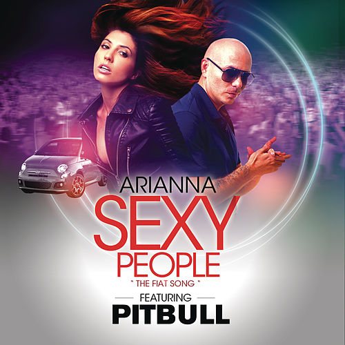 Sexy People (The Fiat Song) by Arianna