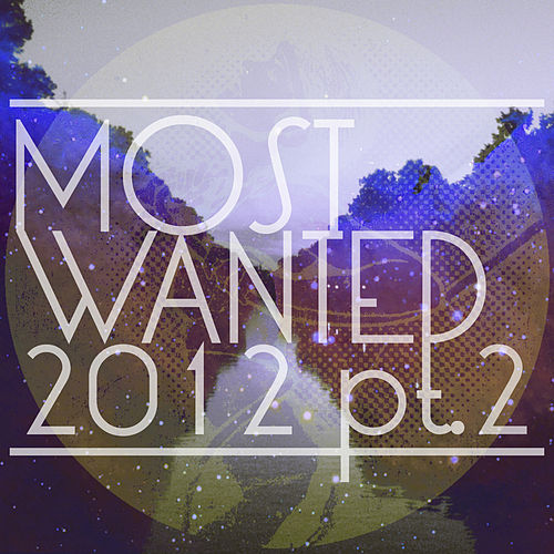 Play & Download Get Physical Presents Most Wanted 2012, Pt. II by Various Artists | Napster