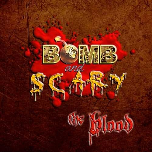 The Blood by Bomb and Scary