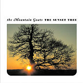 The Sunset Tree by The Mountain Goats
