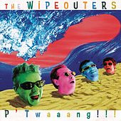 Play & Download P'Twaaang!!! by The Wipeouters | Napster