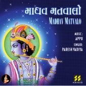 Madhav Matvalo by Paresh Vadiya