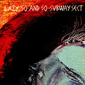 Play & Download Lazy So and So by Subway Sect | Napster