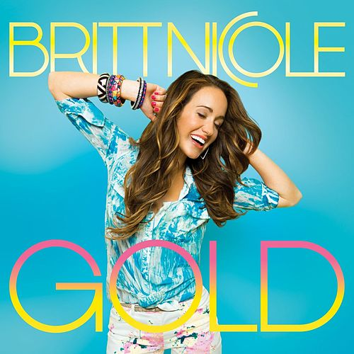 Play & Download Gold by Britt Nicole | Napster