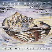 Play & Download Till We Have Faces (Re-Issue 2013) by Steve Hackett | Napster