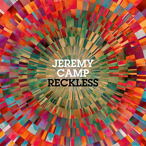 Play & Download Reckless by Jeremy Camp | Napster