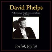 Play & Download Joyful, Joyful Performance Tracks by David Phelps | Napster
