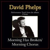 Play & Download Morning Has Broken / Morning Chorus (Medley) Performance Tracks by David Phelps | Napster