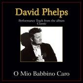 O Mio Babbino Caro Performance Tracks by David Phelps