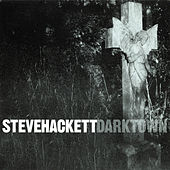 Play & Download Darktown (Re-Issue 2013) by Steve Hackett | Napster