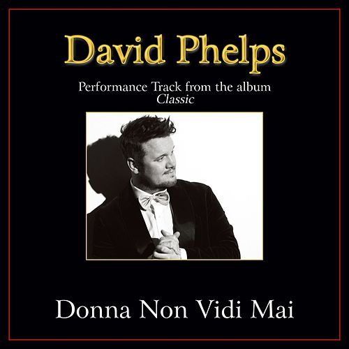 Donna Non Vidi Mai Performance Tracks by David Phelps