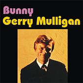 Play & Download Bunny by Gerry Mulligan | Napster