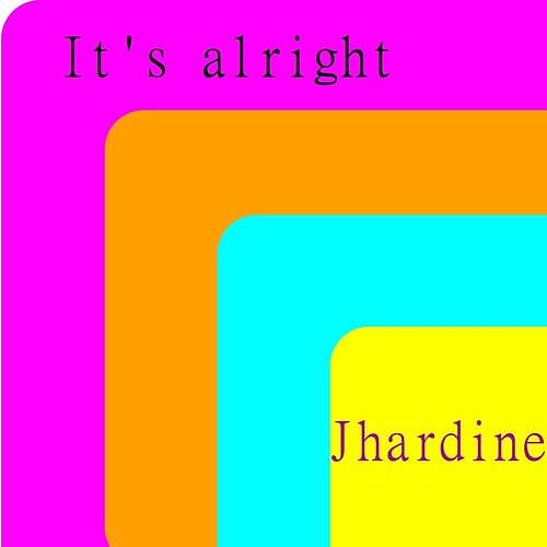 Play & Download It's Alright by Jhardine Love | Napster
