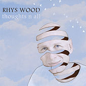 Play & Download Thoughts N' All by Rhys Wood | Napster